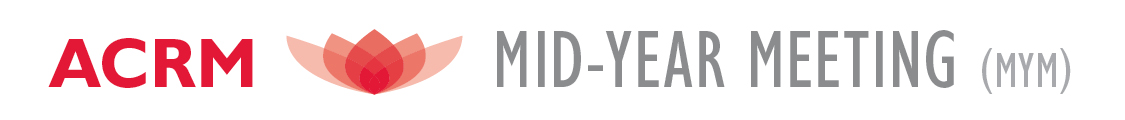 ACRM: MID-YEAR MEETING (MYM)