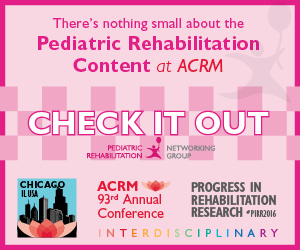 CLICK to View Educational Content for Pediatric Rehabilitation coming to the ACRM Annual Conference in Chicago