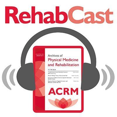 ACRM RehabCast