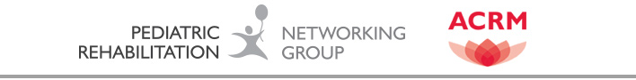 ACRM Pediatric Rehabilitation Networking Group banner