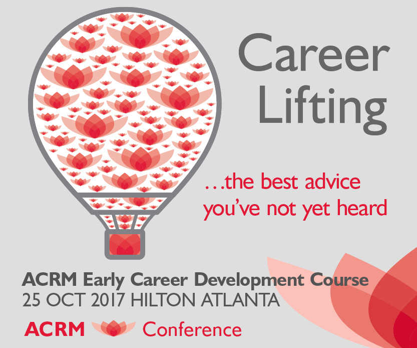 Career-Lifting! ACRM Early Career Development Course