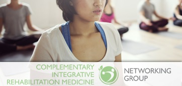 ACRM Complementary Integrative Rehabilitation Medicine Networking Group