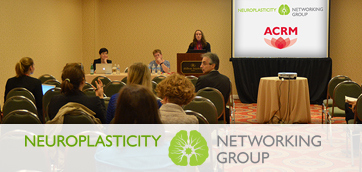 ACRM Neuroplasticity Networking Group