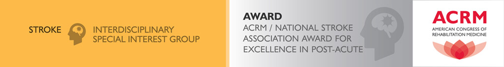 ACRM / National Stroke Association Award for Excellence in Post-Acute