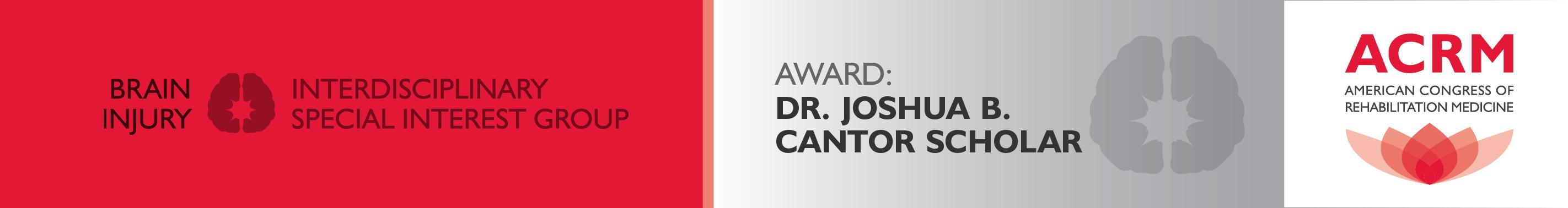 BI-ISIG DR. JOSHUA B. CANTOR SCHOLAR