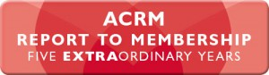 CLICK to View ACRM Membership Report