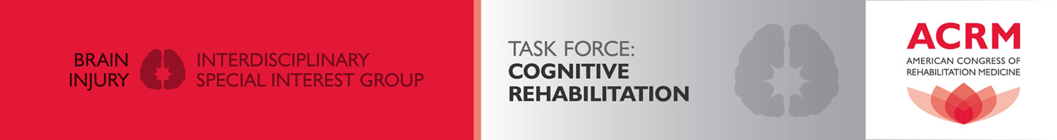 Brain Injury ISIG TASK FORCE: Cognitive Rehabilitation