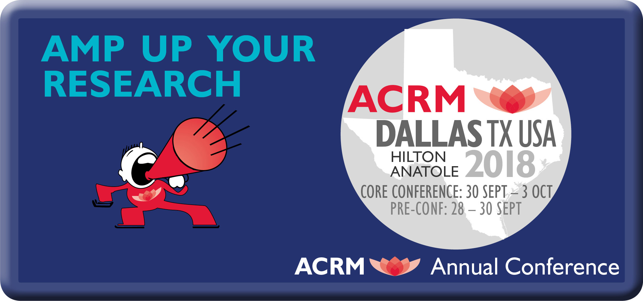 Amp up your research! ACRM Annual Conference Dallas 2018