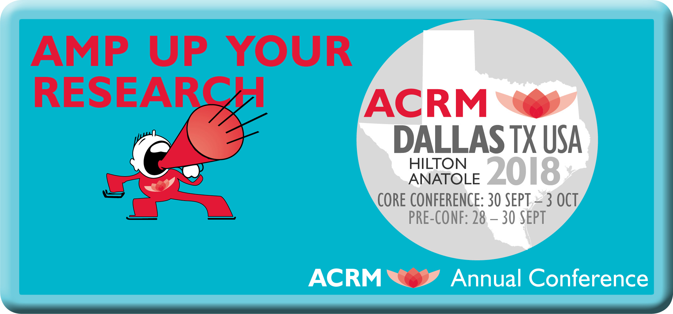 AMP UP YOUR RESEARCH Call for Proposals: ACRM Annual Conference 2018 Dallas