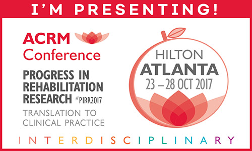 I'M PRESENTING: ACRM Conference: ATLANTA HILTON: Progress in Rehabilitation Research #PIRR2017 Translation to clinical practice