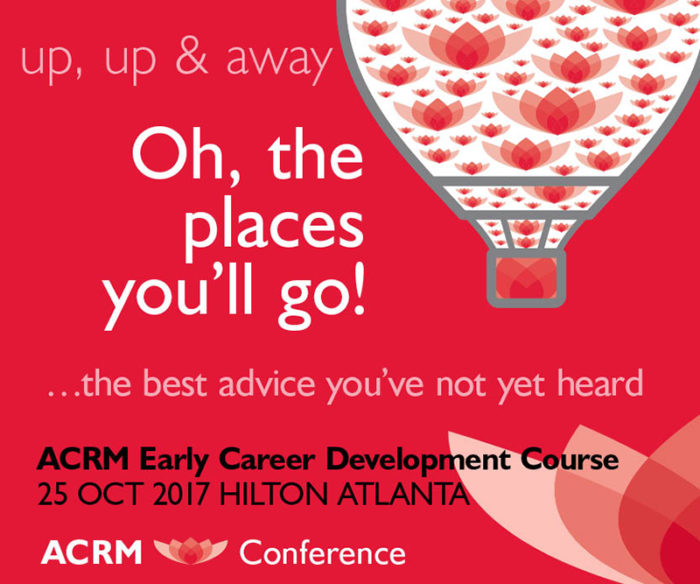 Oh the Places You'll GO! ACRM Early Career Development Course