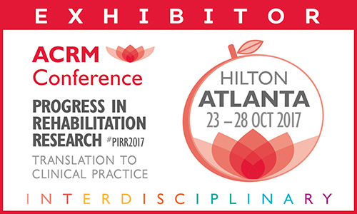 EXHIBITOR: ACRM Conference: ATLANTA HILTON: Progress in Rehabilitation Research #PIRR2017 Translation to clinical practice