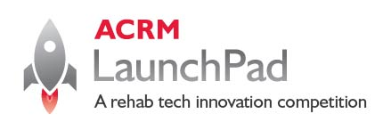 ACRM LaunchPad : a Rehabilitation Technology Innovation Competition