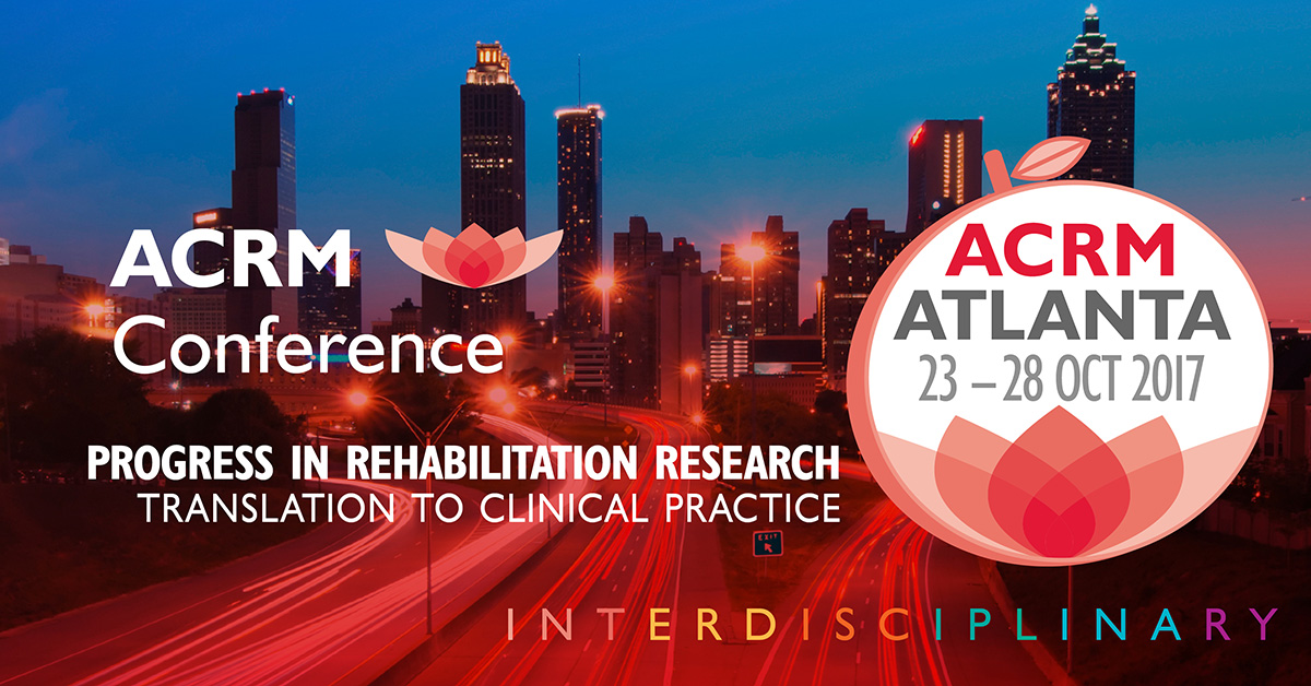 ACRM Conference Progress in Rehabilitation Research (PIRR) #PIRR2017 ATLANTA HILTON