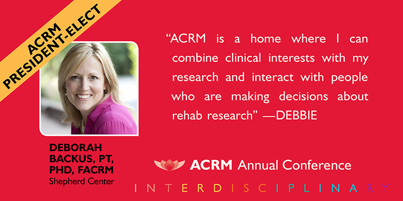 Deborah Backus: ACRM Conference Progress in Rehabilitation Research (PIRR) #PIRR2017 ATLANTA HILTON