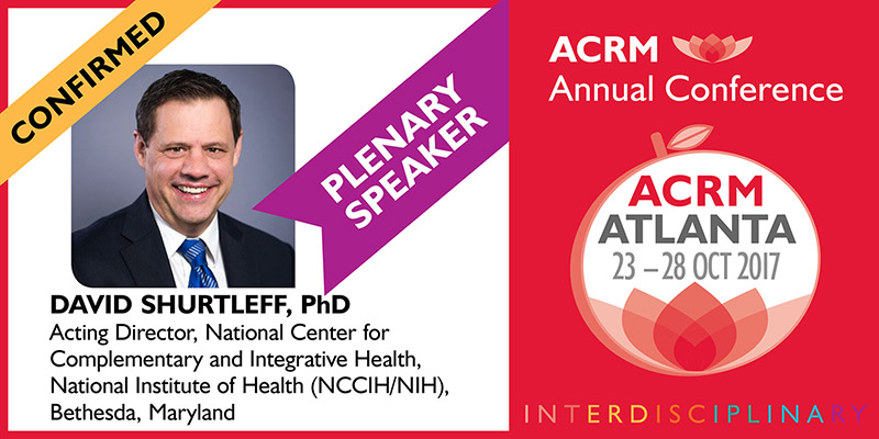 ACRM Conference Plenary II Speaker: David Shurtleff, PhD