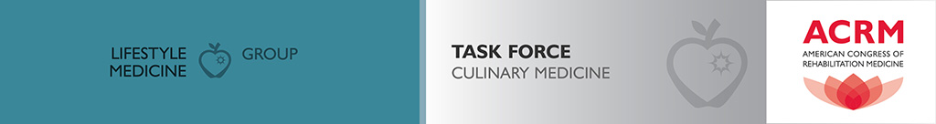 Lifestyle Medicine Group Task Force Culinary Medicine header