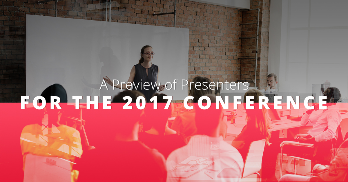 A Preview of Presenters for the 2017 Conference