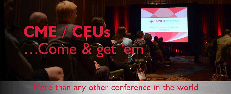 CME / CEUs COME & GET 'em at the ACRM Conference