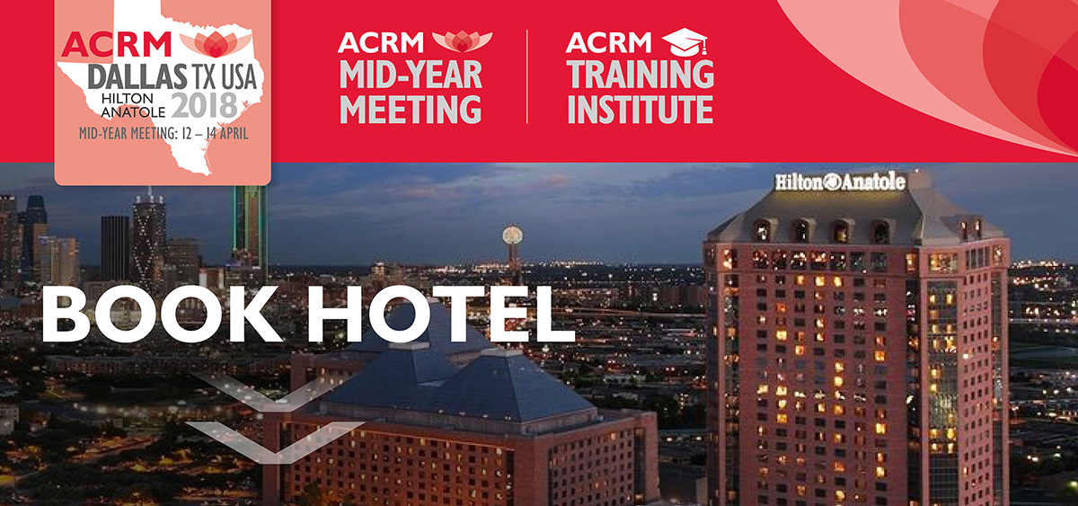 BOOK HOTEL: ACRM Mid-Year Meeting and Training Institute DALLAS Hilton Anatole