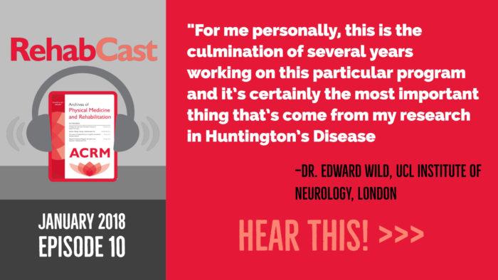RehabCast EP 10 Jan18: Dr. Edward Wild