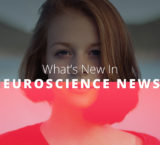 What's New In Neuroscience News?