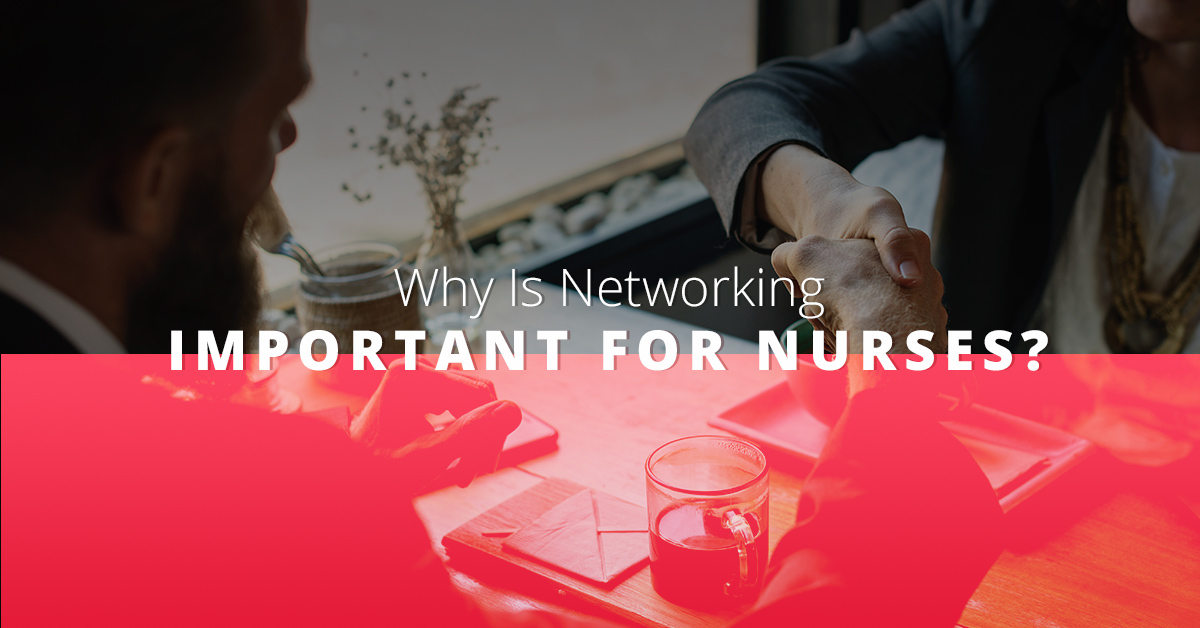 Why is Networking Important For Nurses?
