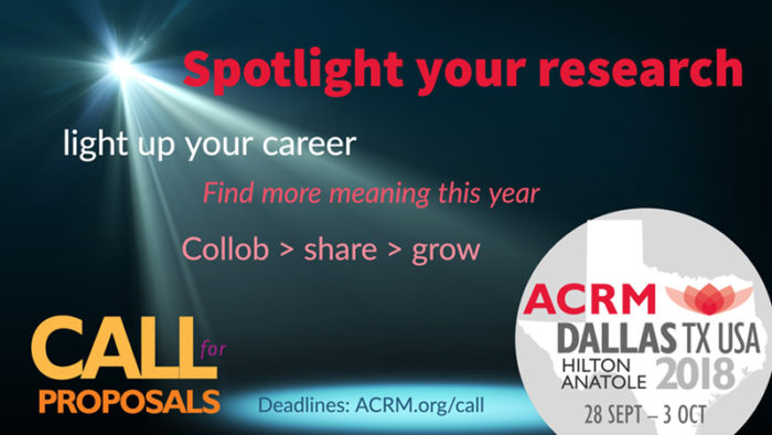 Spotlight on Your Research: Call for Proposals: ACRM Annual Conference DALLAS 2018 Hilton Anatole