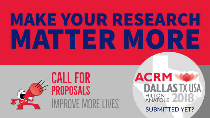 Make your research matter more. Get Published in the ARCHIVES of PM&R with IMPACT FACTOR of 3.289. Call for Papers & Posters: ACRM Conference