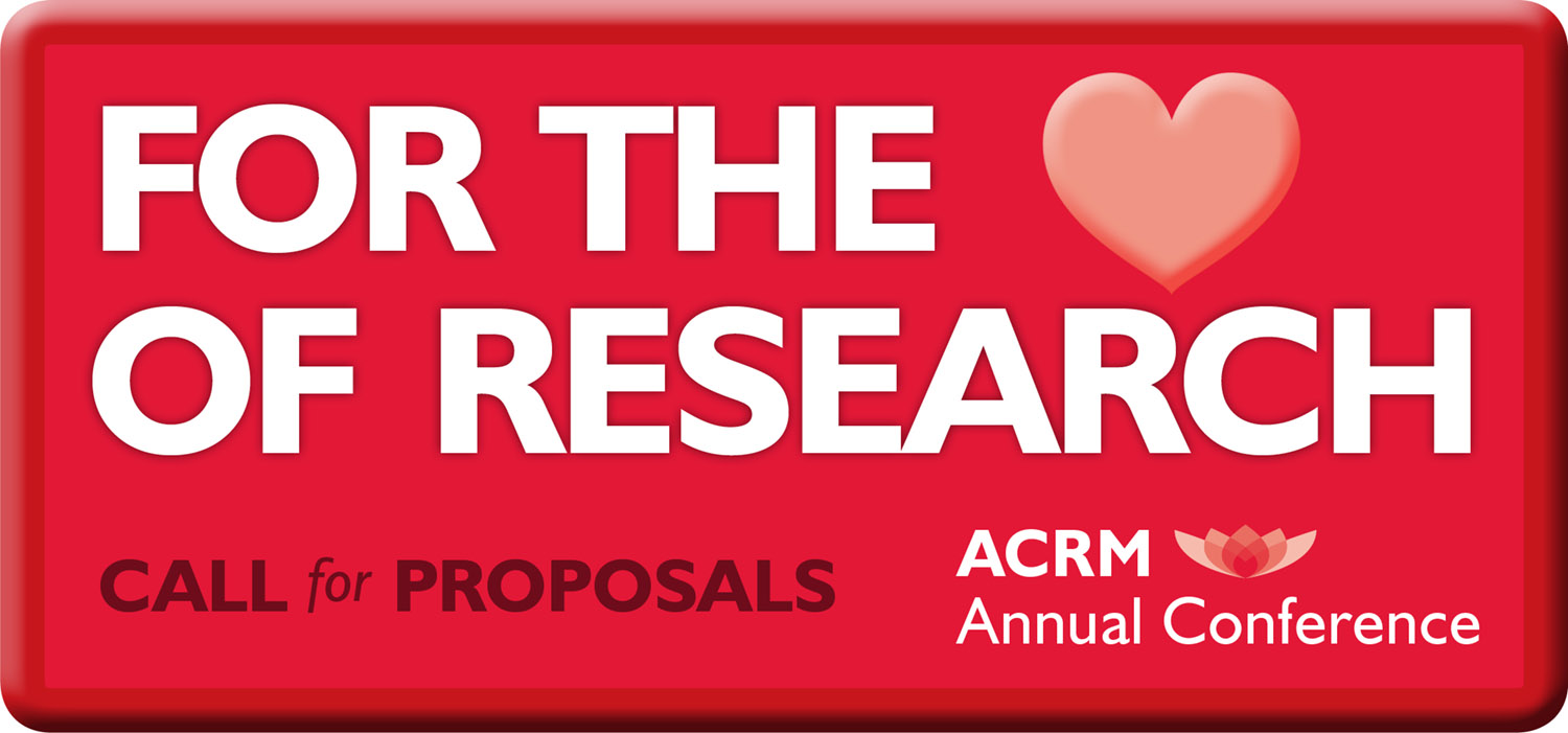 For the LOVE of Research! ACRM Conference: Call for Proposals