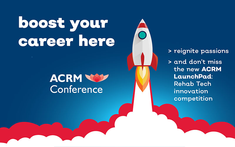 ACRM Boost your career here: ACRM Conference & the Technology LaunchPad