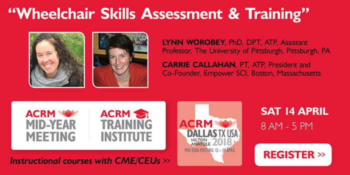 Course Badge: Wheelchair Instructional Course: Worobey: Mid-Year Meeting & ACRM Training Institute April 2018 DALLAS