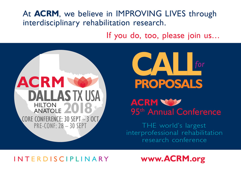 Believe in IMPROVING LIVES: Call for Proposals: ACRM Annual Conference DALLAS 2018 Hilton Anatole