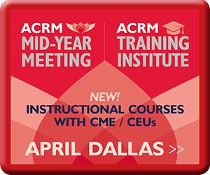 ACRM Mid-Year Meeting & Training Institute: Register Early for Best Rates