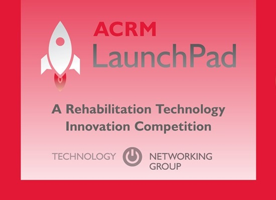 ACRM LaunchPad: A Rehabilitation Technology Innovation Competition