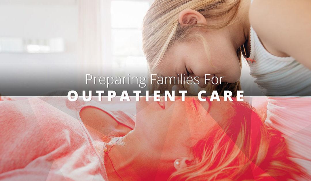 Preparing Families For Outpatient Care