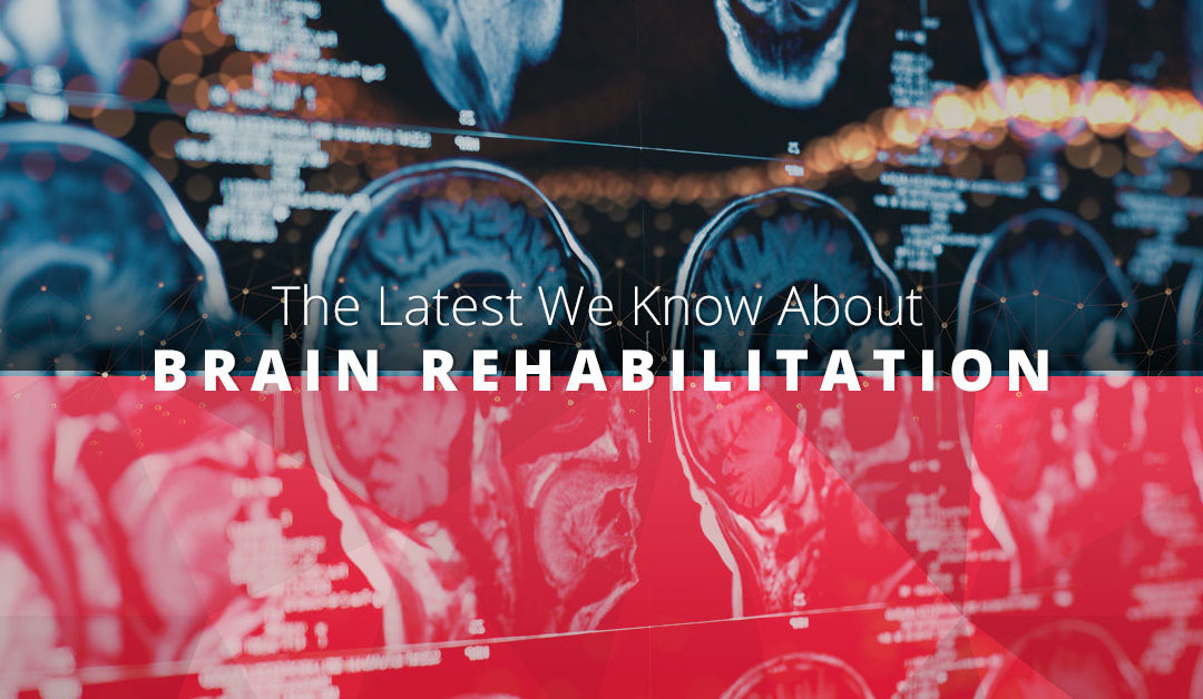 The Latest We Know About Brain Rehabilitation