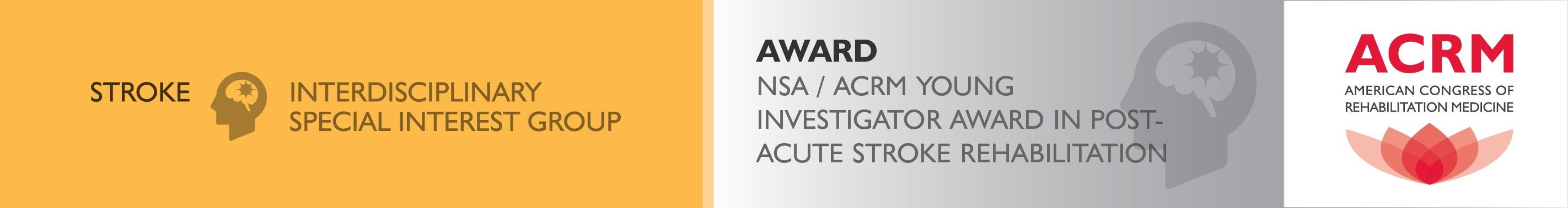 NSA-ACRM Young Investigators Award in Post-Acute Stroke Rehabilitation