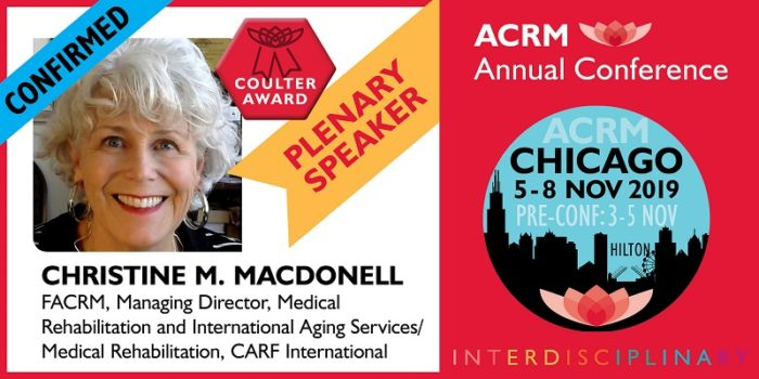 Christine M. MacDonell is the 2019 recipient of the ACRM John Stanley Coulter Award