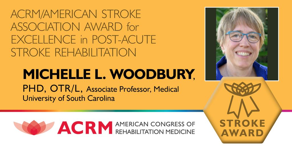 Michelle Woodbury is the 2020 recipient of the ACRM / American Stroke Association Award for Excellence in Post-Acute Stroke Rehabilitation
