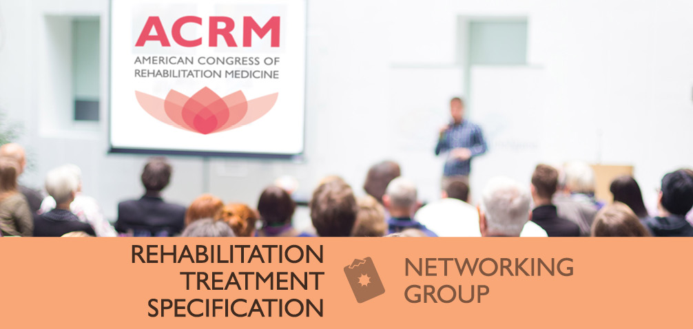 ACRM Rehabilitation Treatment Specification Networking Group image