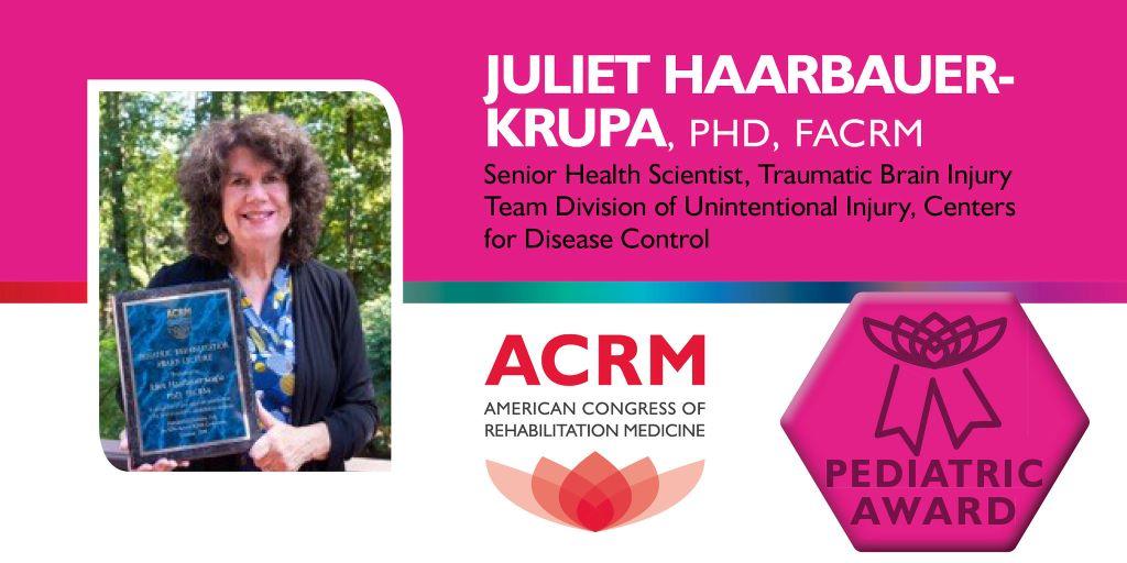 Juliet Haarbauer-Krupa, recipient of the ACRM 2020 Pediatric Rehabilitation Award