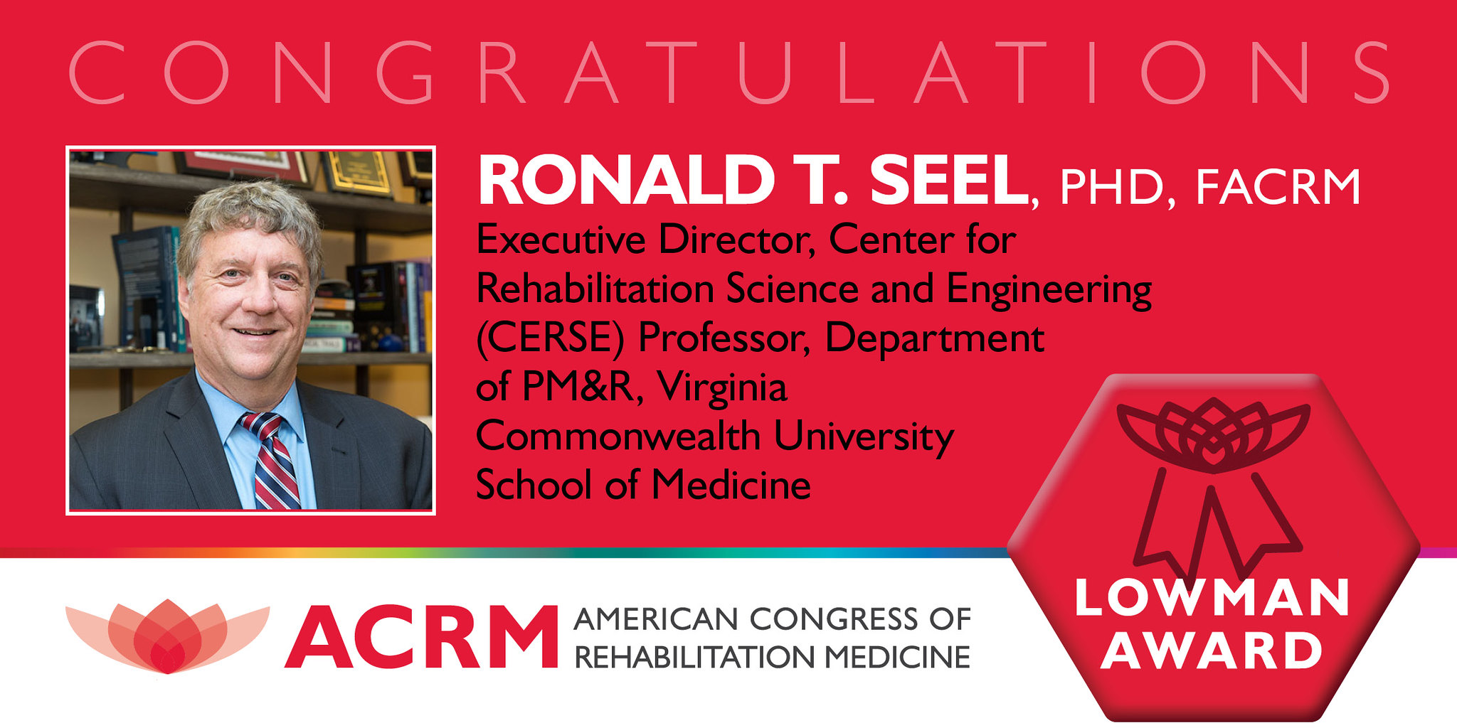 Ronald T. Seel is the 2020 recipient of the ACRM Edward Lowman Award.