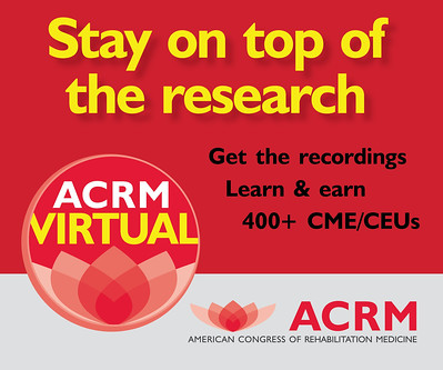 Learn & Earn CME/CEUs at the ACRM VIRTUAL Annual Conference